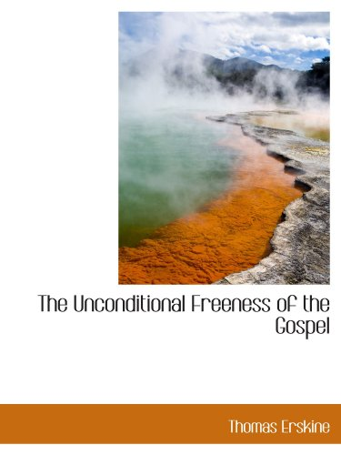 9781110626793: The Unconditional Freeness of the Gospel