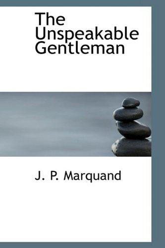 9781110628223: The Unspeakable Gentleman