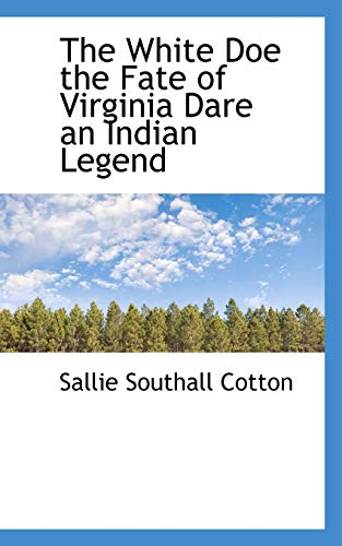 The White Doe the Fate of Virginia: Sallie Southall Cotton