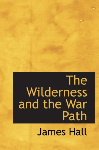 The Wilderness and the War Path (1110635168) by Hall, James