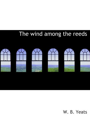 The wind among the reeds (1110635516) by Yeats, W. B.