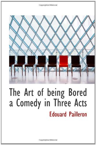9781110642700: The Art of being Bored a Comedy in Three Acts
