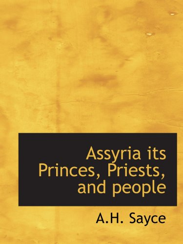 9781110643219: Assyria its Princes, Priests, and people