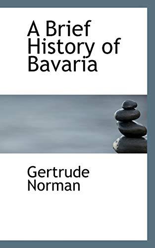 9781110648306: A Brief History of Bavaria