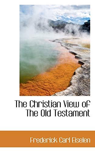 9781110652648: The Christian View of The Old Testament