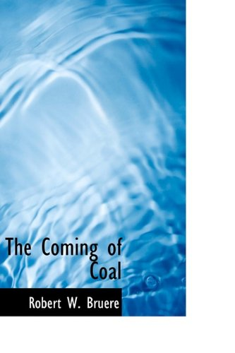 9781110653898: The Coming of Coal