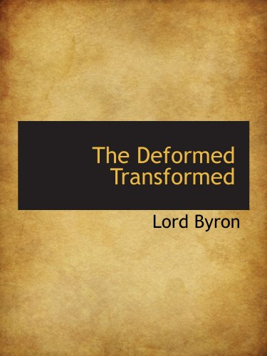 The Deformed Transformed (9781110656653) by Lord Byron