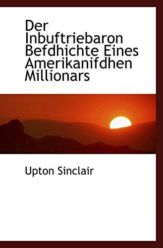 9781110656905: Der Inbuftriebaron Befdhichte Eines Amerikanifdhen Millionars (German Edition)
