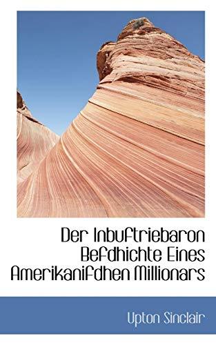 9781110656936: Der Inbuftriebaron Befdhichte Eines Amerikanifdhen Millionars (German Edition)