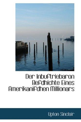 9781110656950: Der Inbuftriebaron Befdhichte Eines Amerikanifdhen Millionars (German Edition)