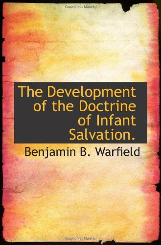 9781110657285: The Development of the Doctrine of Infant Salvation.