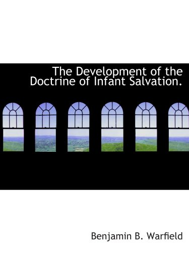 9781110657292: The Development of the Doctrine of Infant Salvation.