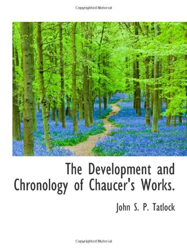 9781110657308: The Development and Chronology of Chaucer's Works.
