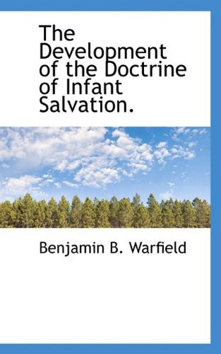 9781110657322: The Development of the Doctrine of Infant Salvation.