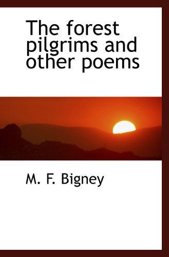 9781110666942: The forest pilgrims and other poems