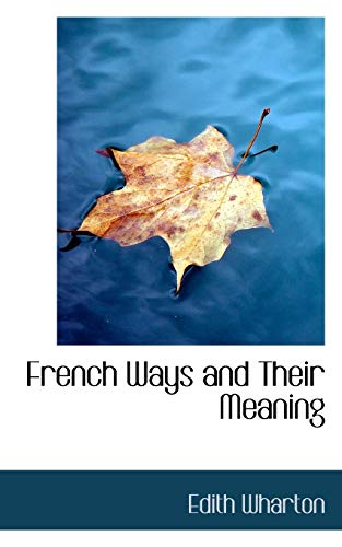 9781110667727: French Ways and Their Meaning