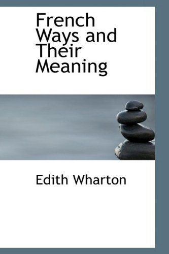 9781110667741: French Ways and Their Meaning