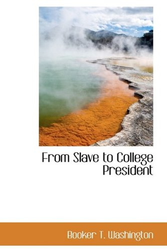 9781110668298: From Slave to College President