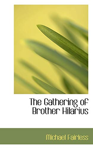 9781110668885: The Gathering of Brother Hilarius