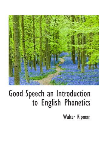 9781110671090: Good Speech an Introduction to English Phonetics