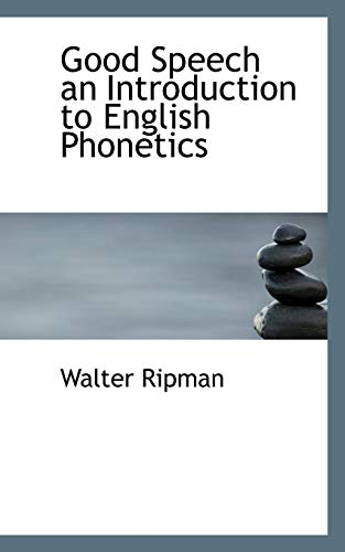 9781110671120: Good Speech an Introduction to English Phonetics