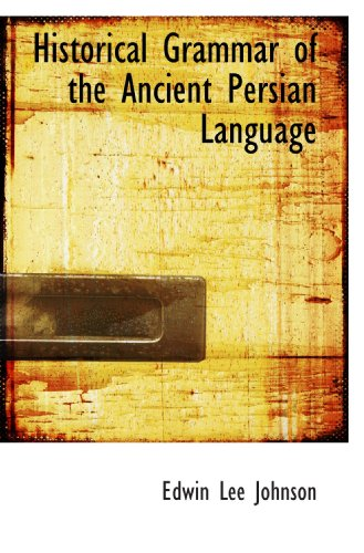 9781110675111: Historical Grammar of the Ancient Persian Language