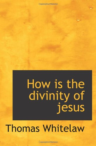9781110675739: How is the divinity of jesus