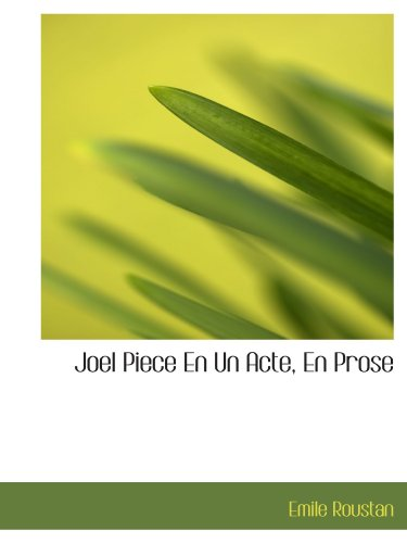 9781110680221: Joel Piece En Un Acte, En Prose (French Edition)