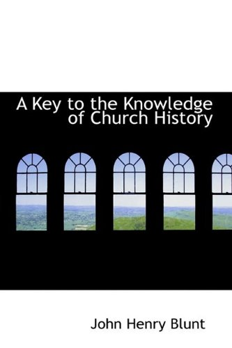 9781110681471: A Key to the Knowledge of Church History