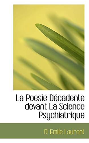 9781110683550: La Poesie Decadente Devant La Science Psychiatrique
