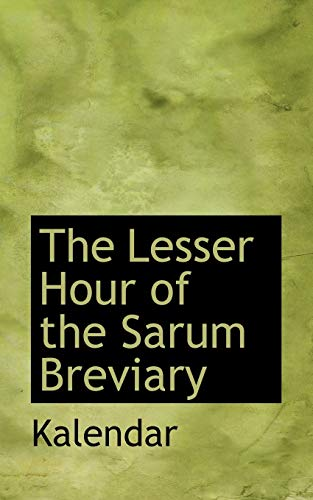 9781110686278: The Lesser Hour of the Sarum Breviary