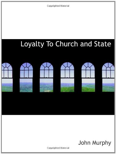 Loyalty To Church and State (1110690444) by John Murphy