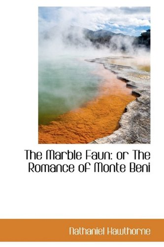 9781110691777: The Marble Faun: or The Romance of Monte Beni (Bibliolife Reproduction Series)