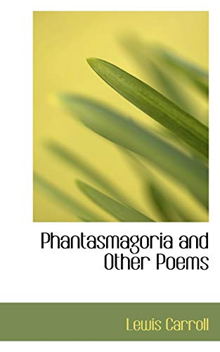 Phantasmagoria and Other Poems (1110702582) by Lewis Carroll