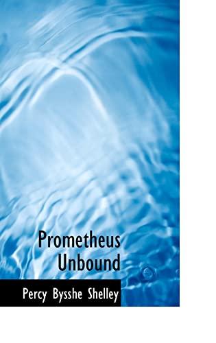 9781110707751: Prometheus Unbound (Bibliolife Reproduction Series)