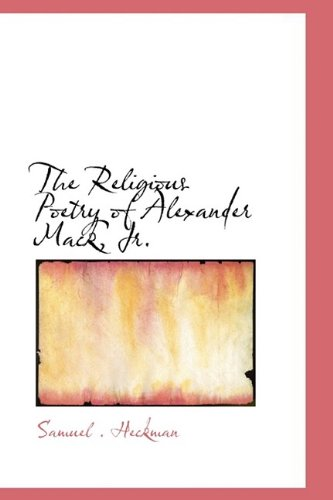 9781110709472: The Religious Poetry of Alexander Mack, Jr.