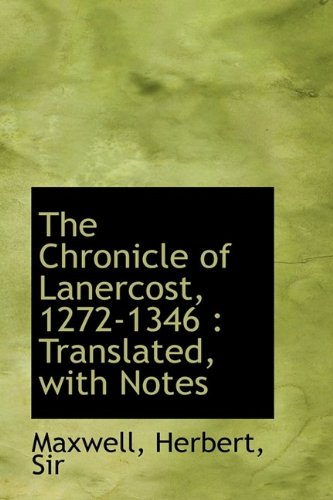 9781110727162: The Chronicle of Lanercost, 1272-1346: Translated, with Notes