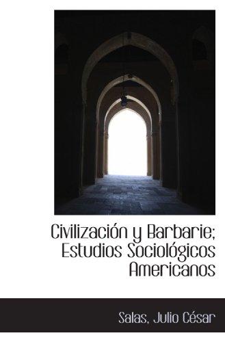 Civilización y Barbarie; Estudios Sociológicos Americanos (Spanish: Salas, Julio César