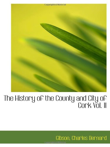 9781110731879: The History of the County and City of Cork Vol. II