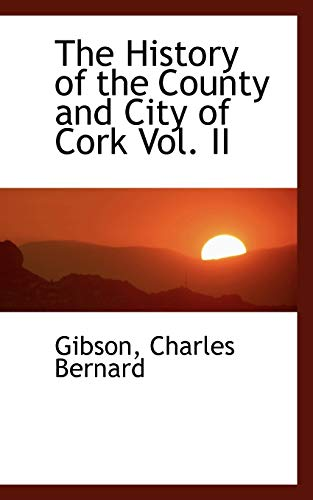 9781110731886: The History of the County and City of Cork Vol. II