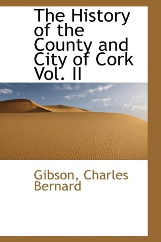 9781110731909: The History of the County and City of Cork Vol. II
