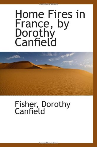 9781110732166: Home Fires in France, by Dorothy Canfield
