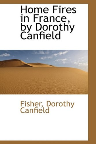 9781110732234: Home Fires in France, by Dorothy Canfield