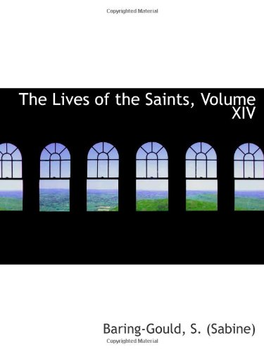 9781110734184: The Lives of the Saints, Volume XIV