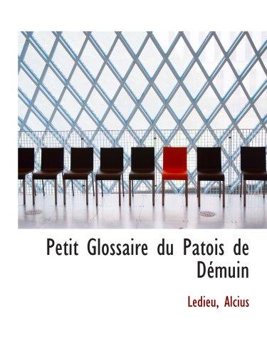9781110735679: Petit Glossaire du Patois de Démuin