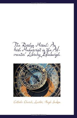 9781110736690: The Rosslyn Missal: An Irish Manuscript in the Advocates' Library Edinburgh