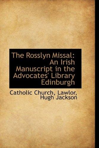 9781110736751: The Rosslyn Missal: An Irish Manuscript in the Advocates' Library Edinburgh