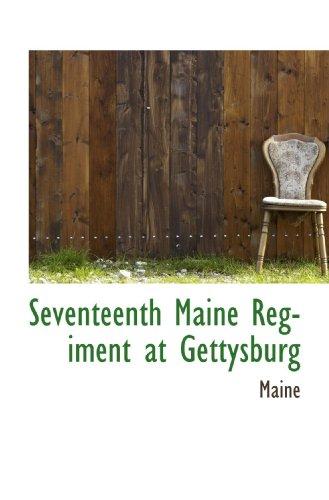 9781110737420: Seventeenth Maine Regiment at Gettysburg