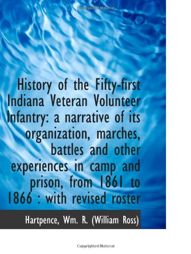 9781110741021: History of the Fifty-first Indiana Veteran Volunteer Infantry: a narrative of its organization, marc