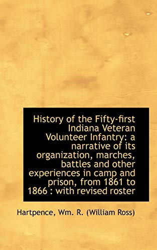9781110741038: History of the Fifty-first Indiana Veteran Volunteer Infantry